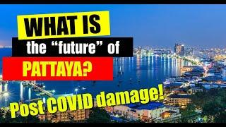 Pattaya News - What is the future of Pattaya post COVID, can it recover? (October 2020)