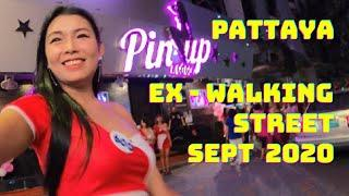 Pattaya Nightlife,    EX - Walking street  Sept 2020