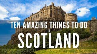 Ten Amazing Things to do in Scotland, 2020 – The Big Bus