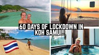 WE LIVED IN KOH SAMUI FOR 60 DAYS | ISOLATION ON AN ISLAND