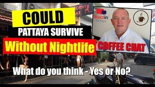 Pattaya News (August 2020) Can Pattaya Survive without the Nightlife industry. What do you think?