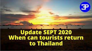 Update SEPT 2020  When can tourists return to Thailand